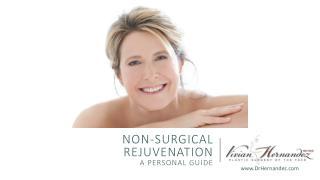 Non-surgical Rejuvenation: A Personal Guide
