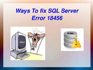Ways To fix SQL Server Error 18456