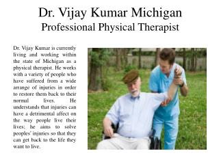 Dr. Vijay Kumar Michigan Professional Physical Therapist