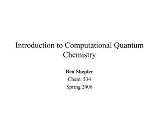 Introduction to Computational Quantum Chemistry