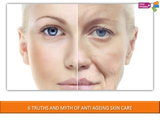 6 Truths and Myth of Anti-Ageing Skin Care