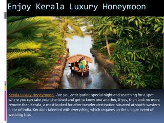 Enjoy Kerala Luxury Honeymoon