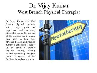 Dr. Vijay Kumar West Branch Physical Therapist