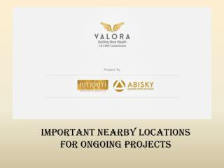 Important Nearby Locations - Abisky Ritkriti Developers