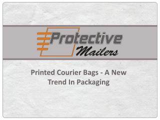 Printed Courier Bags a New Trend in Packaging