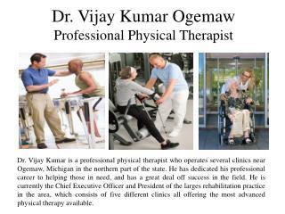 Dr. Vijay Kumar Ogemaw Professional Physical Therapist