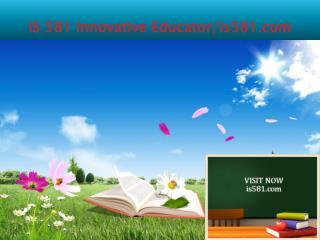 IS 581 Innovative Educator/is581.com