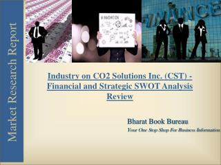 Industry on CO2 Solutions Inc. (CST) - Financial and Strategic SWOT Analysis Review
