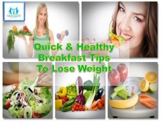 Quick and healthy breakfast tips to lose weight