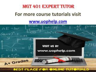 MGT 401 EXPERT TUTOR UOPHELP