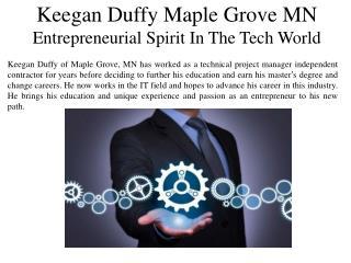 Keegan Duffy Maple Grove MN Entrepreneurial Spirit In The Tech World