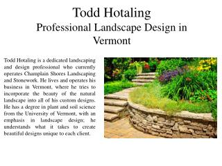 Todd Hotaling Professional Landscape Design in Vermont