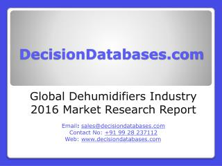 Global Dehumidifiers Market and Forecast Report 2016-2021