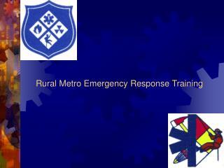 Rural Metro Emergency Response Training