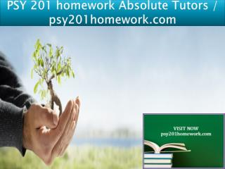 PSY 201 homework Absolute Tutors / psy201homework.com