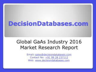 International GaAs Industry: Market research, Company Assessment and Industry Analysis 2016