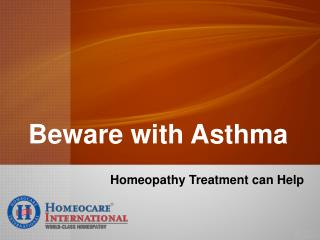 Beware with Asthma - Homeopathy Treatment can help to cure