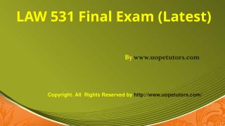 LAW 531 Final Exam 30 Questions with Answers