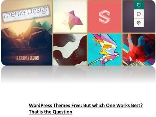 Wordpress themes free but which one works best