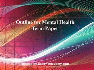 Outline for Mental Health Term Paper