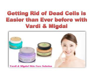 Getting Rid of Dead Cells is Easier than Ever before with Vardi Migdal