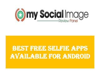 Best Free Selfie Apps Available For Android