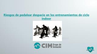 CIM Formación: Riesgos de pedalear despacio en los entrenamientos de ciclo indoor