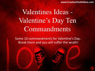 Valentines Ideas - Valentine's Day Ten Commandments