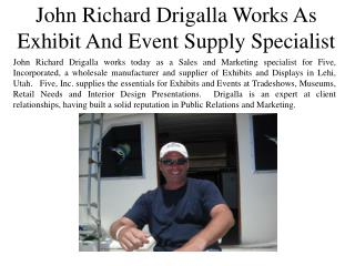 John Richard Drigalla Works As Exhibit And Event Supply Specialist