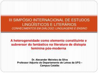 III SIMP SIO INTERNACIONAL DE ESTUDOS LING  STICOS E LITER RIOS CONHECIMENTOS EM DI LOGO: LINGUAGENS E ENSINO