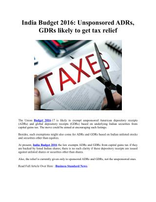 India Budget 2016: Unsponsored ADRs, GDRs likely to get tax relief