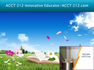 ACCT 212 Innovative Educator/ACCT 212.com