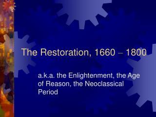 The Restoration, 1660  –  1800