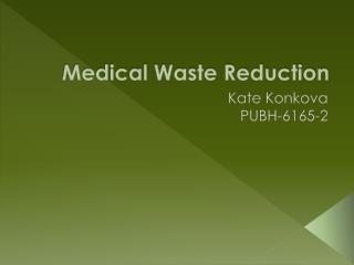 Medical Waste Reduction