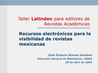 Taller Latindex para editores de Revistas Acad micas