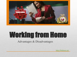 Working from Home-Advantages & Disadvantages