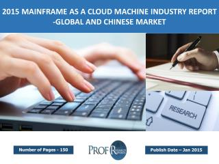 2015 Mainframe As A Cloud Machine Market Size & Share