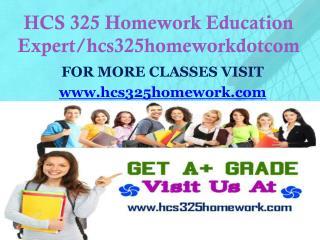 HCS 325 Homework Education Expert/hcs325homeworkdotcom