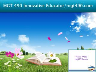 MGT 490 Innovative Educator/mgt490.com