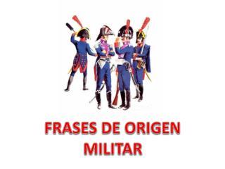 FRASES DE ORIGEN MILITAR