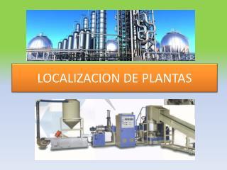 LOCALIZACION DE PLANTAS