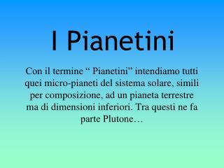 I Pianetini