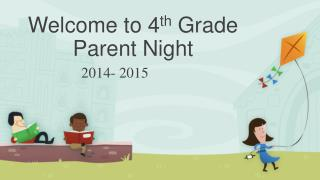 Welcome to 4 th  Grade Parent Night