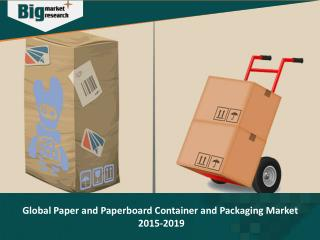 Paper and Paperboard Container and Packaging Market 2015-2019