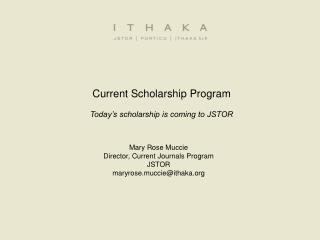Current Scholarship Program Today's scholarship is coming to JSTOR