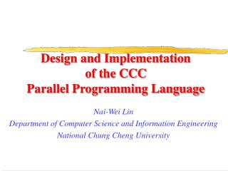 Design and Implementation of the CCC  Parallel Programming Language
