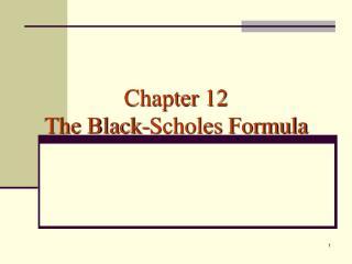 Chapter 12 The Black-Scholes Formula