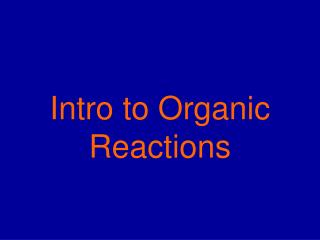 Intro to Organic Reactions