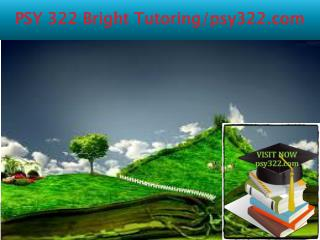 PSY 322 Bright Tutoring/psy322.com