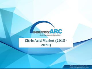 Citric acid outlook 2015 to 2020 by IndustryARC